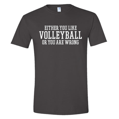 Either You Like Volleyball or You're Wrong Shirt Men's Slim Fit  - Charcoal - S