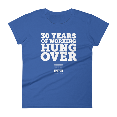 30 Years of Working Hung Over Women's T-Shirt