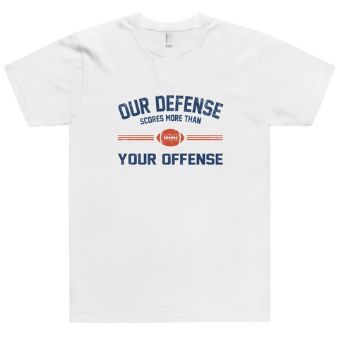 Our Defense Scores More Than Your Offense T-Shirt