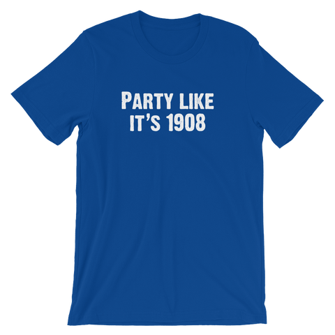 Party Like It's 1908 T-Shirt