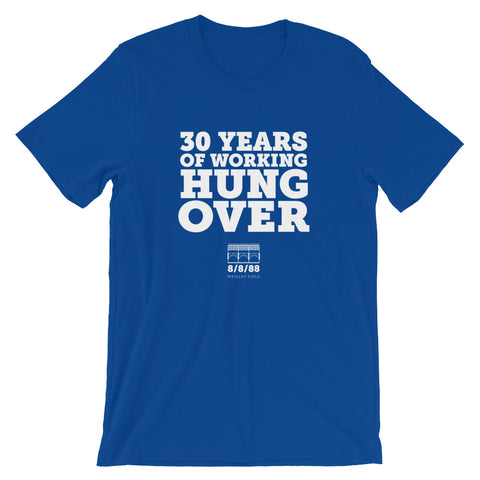 30 Years of Working Hung Over T-Shirt