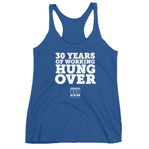 30 Years of Working Hung Over Women's Racerback Tank
