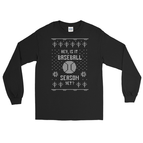 """Hey, Is It Baseball Season Yet?"" Long Sleeve Ugly Holiday T-Shirt"
