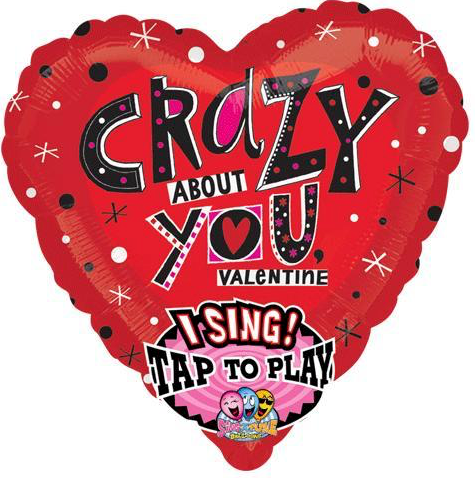 Crazy About You Singing Balloon