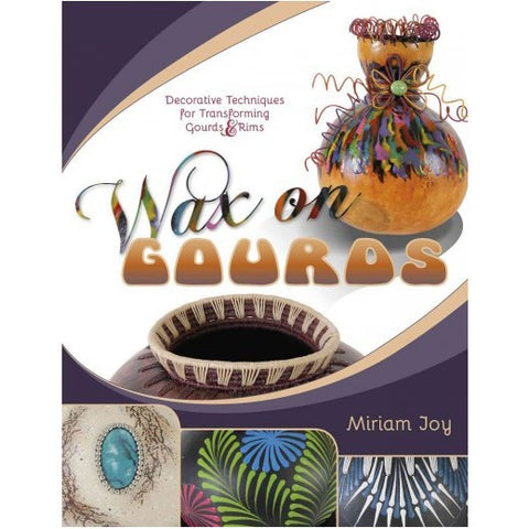 NEW Book - Wax on Gourds - from Miriam Joy