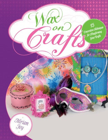 """NEW"" Book by Miriam Joy ~ WAX ON CRAFTS ~"