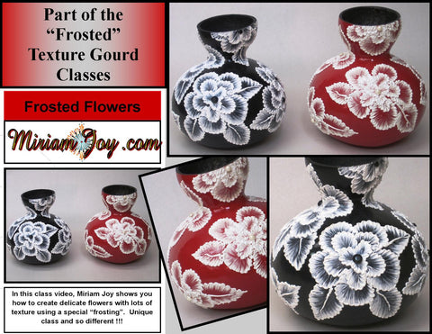Frosted Flowers 'Textured' Gourd DVD Class ~ (2) Discs