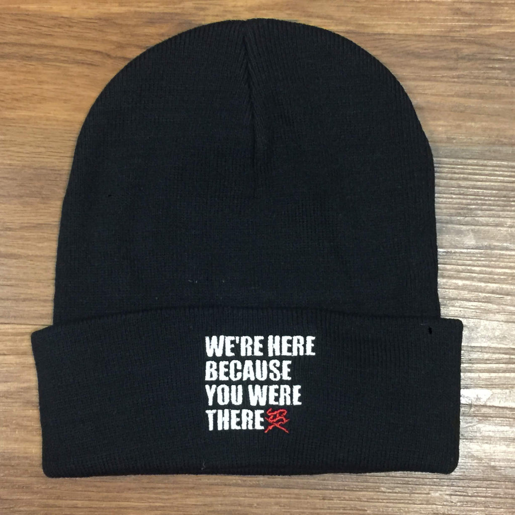 We're here because you were there beanie