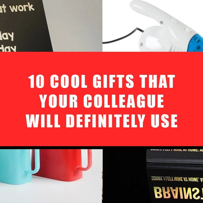 10 Cool Gifts That Your Colleague Will Definitely Use