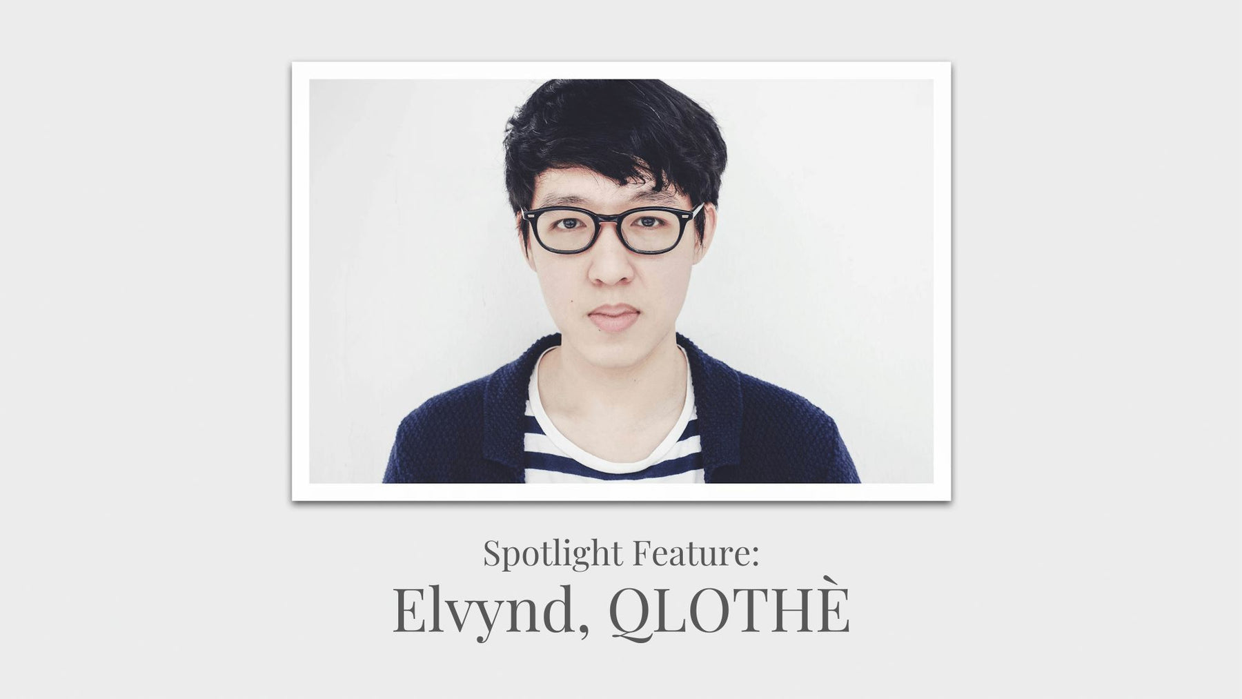 Spotlight feature: QLOTHÈ