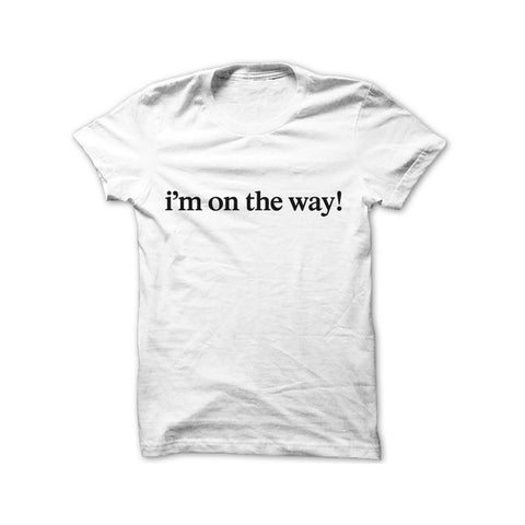 Statement Singapore Local T-shirt Design - I'm On My Way T-shirt