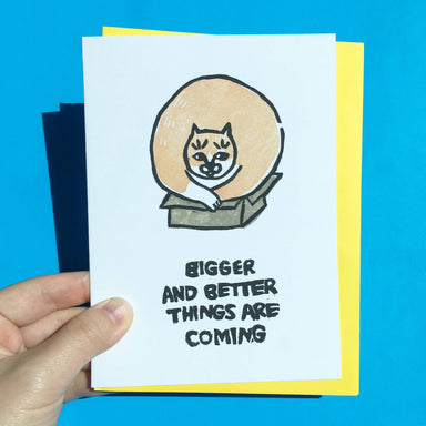 Bigger and Better Things are Coming - Hand-Printed Cat Greeting Card Encouragement Cards Ping Hatta. Studio