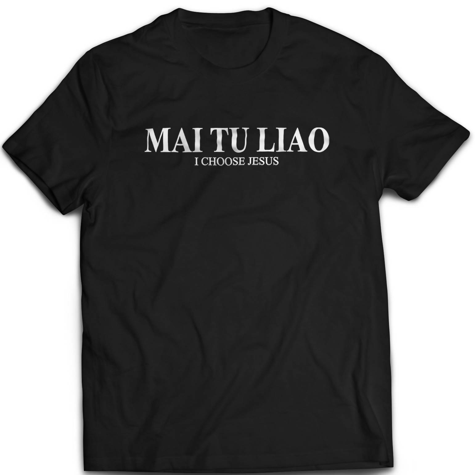 Mai Tu Liao Tshirt Unisex (Black) - I'm a Singaporean Christian Lah! Series - Local T-shirts - The Super Blessed - Naiise