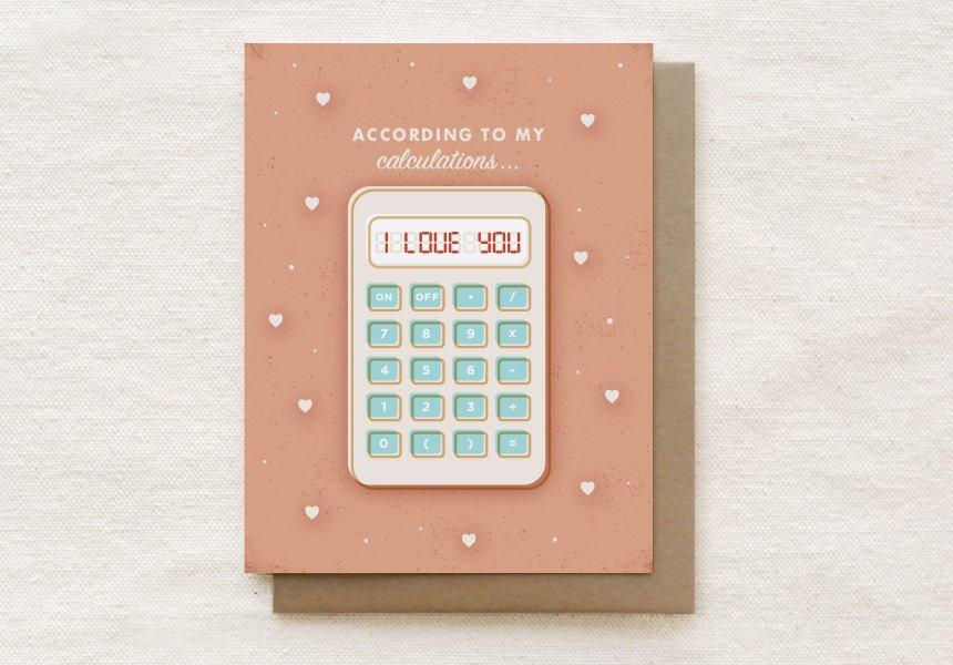 According to my Calculations…I Love You - Valentine's, Love, Anniversary Greeting Card - Valentine's Day Cards - Quirky Paper Co. - Naiise