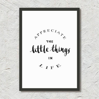 Appreciate The Little Things In Life - Calligraphy Art Print - Prints - Leah Design - Naiise