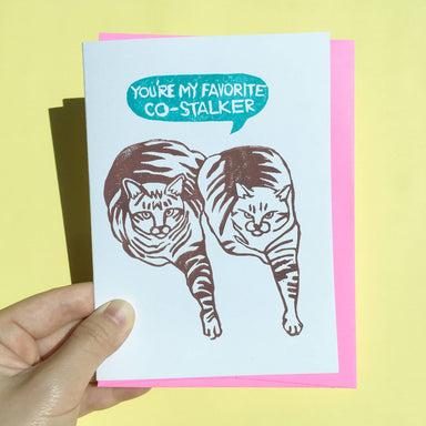 You Are My Favorite Co-Stalker - Hand-Printed Cat Greeting Card Friendship Cards Ping Hatta. Studio