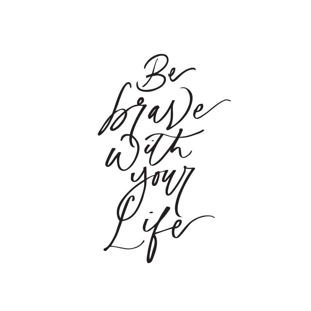 Be Brave With Your Life Print - Prints - Mint & Ordinary - Naiise