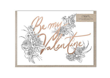 Be My Valentine Floral Greeting Card - Valentine's Day Cards - Typoflora - Naiise