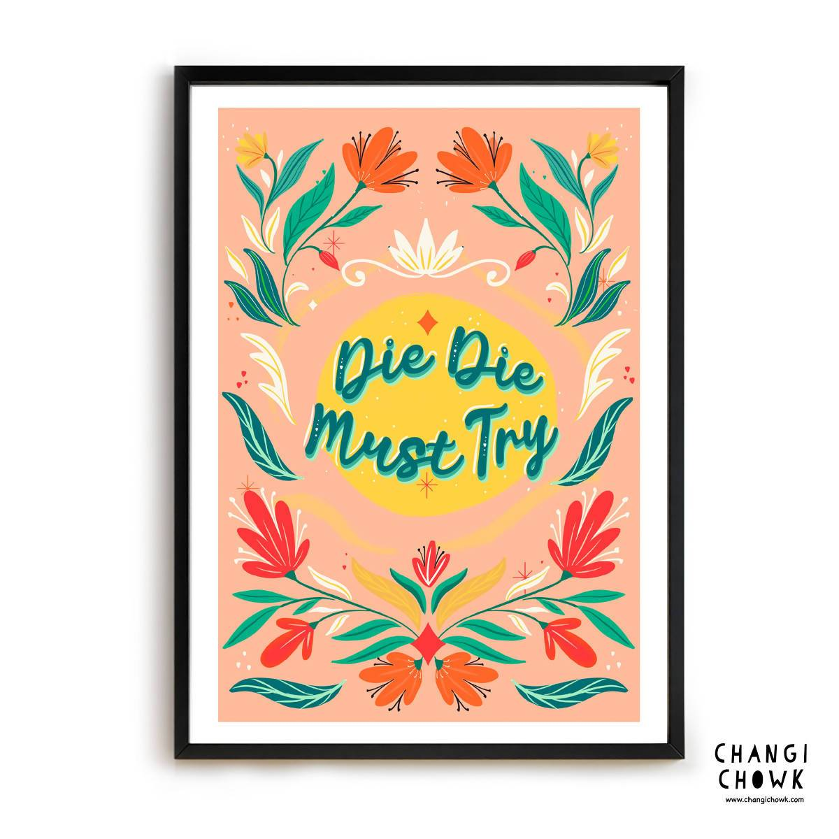 Art Print - Die Die Must Try / Singlish - Local Prints - Changi Chowk - Naiise