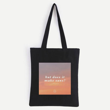 But Does It Make Sans Tote Bag Tote Bags We Are Too Late