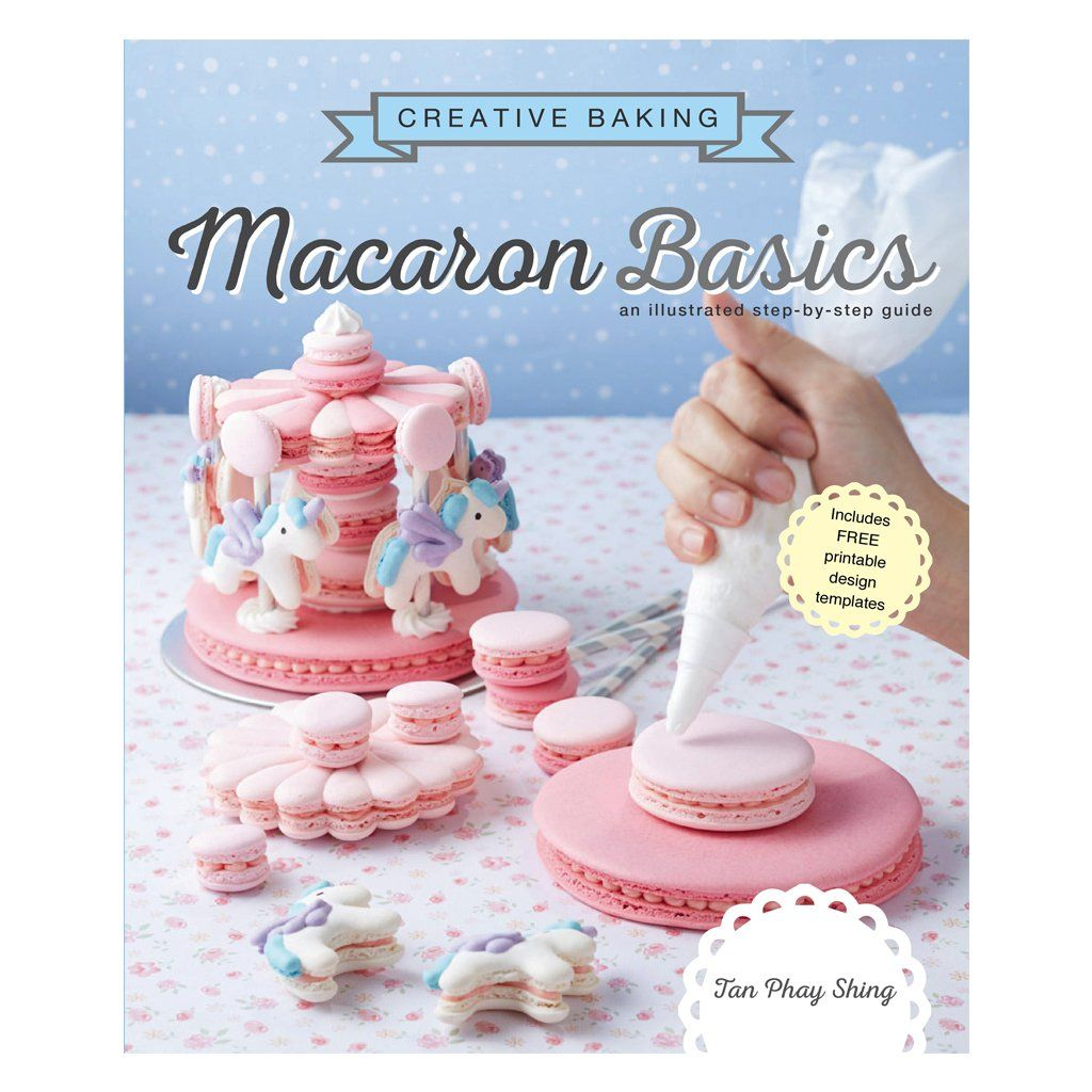 Creative Baking: Macaron Basics Cookbooks Marshall Cavendish
