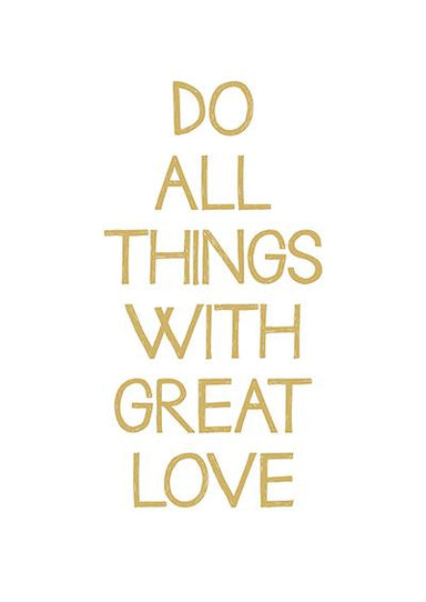 Do All Things With Great Love Gold Print Prints Fevrier Designs