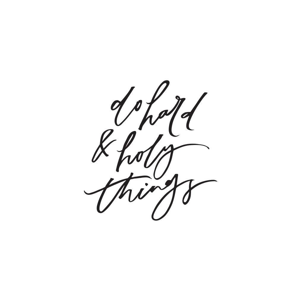 Do Hard & Holy Things Print - Prints - Mint & Ordinary - Naiise