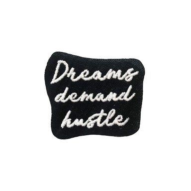 Dreams Demand Hustle Patch - Sticker Patches - Metanoia Lifestyle - Naiise
