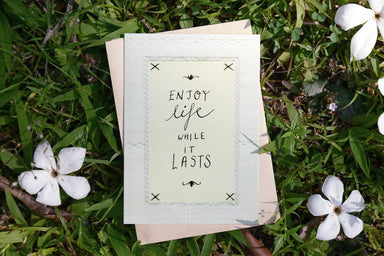 Enjoy Life While It Lasts Greeting Card - Birthday Cards - The Kardiacs - Naiise