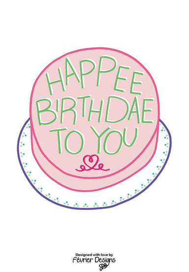 Happee Birthdae To You Card - Birthday Cards - Fevrier Designs - Naiise