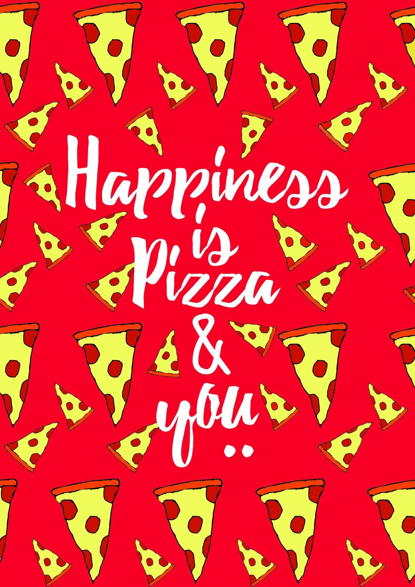 Happiness is Pizza & You Postcard - Postcards - The Paper Happiness - Naiise