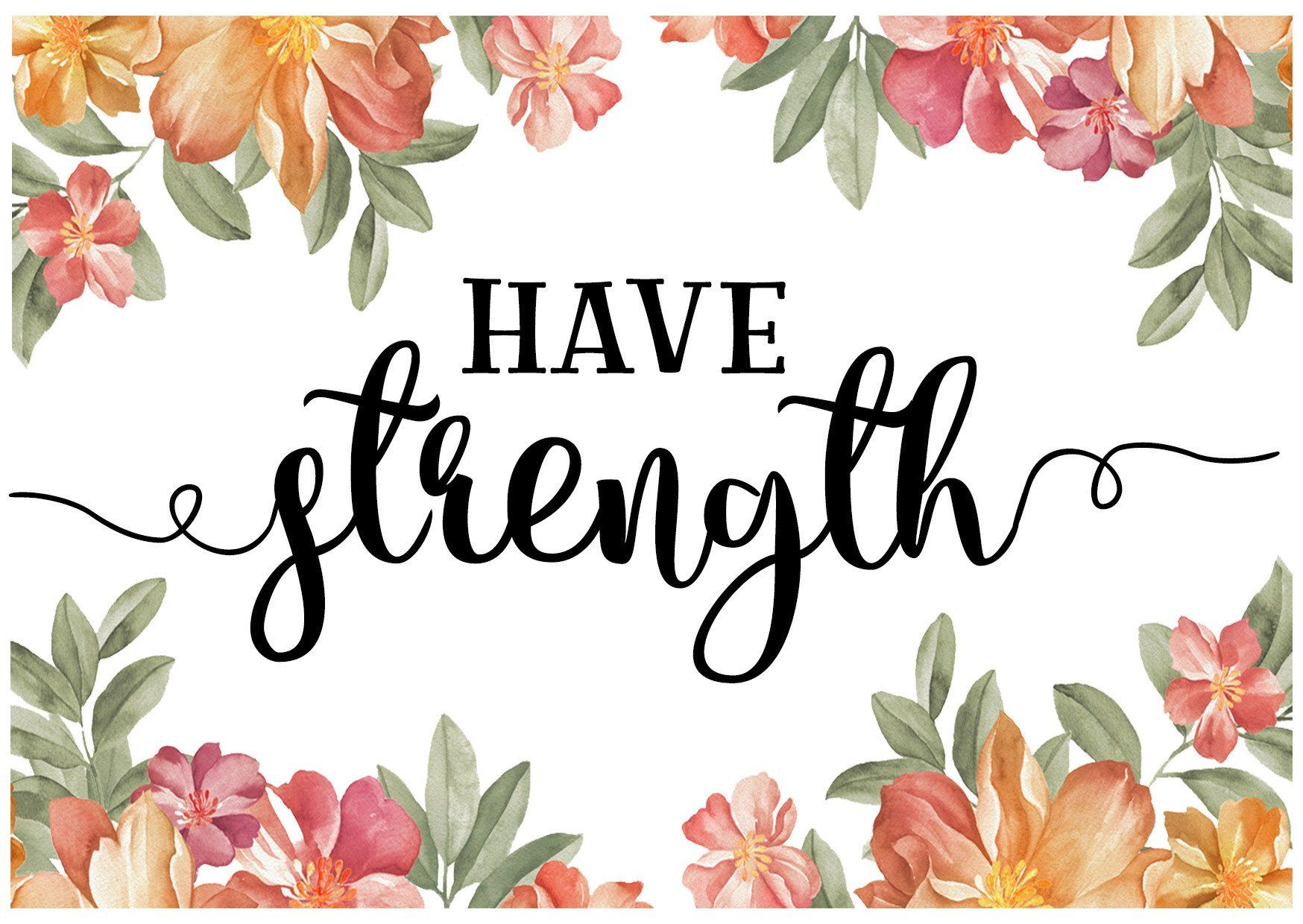 Have Strength Card Print - Encouragement Cards - Peonies In Print - Naiise