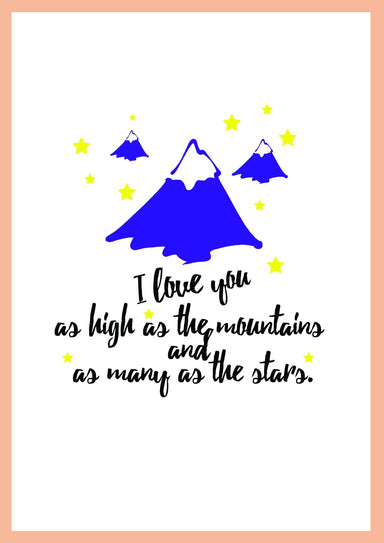 I Love You As High As The Mountains A4 Print Prints The Paper Happiness