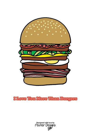 I Love You More Than Burgers Card - Love Cards - Fevrier Designs - Naiise