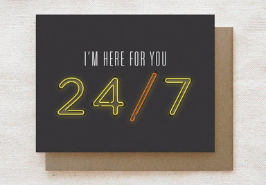 I'm Here for You 24/7 - Sympathy, Thinking of You Greeting Card Generic Greeting Cards Quirky Paper Co.