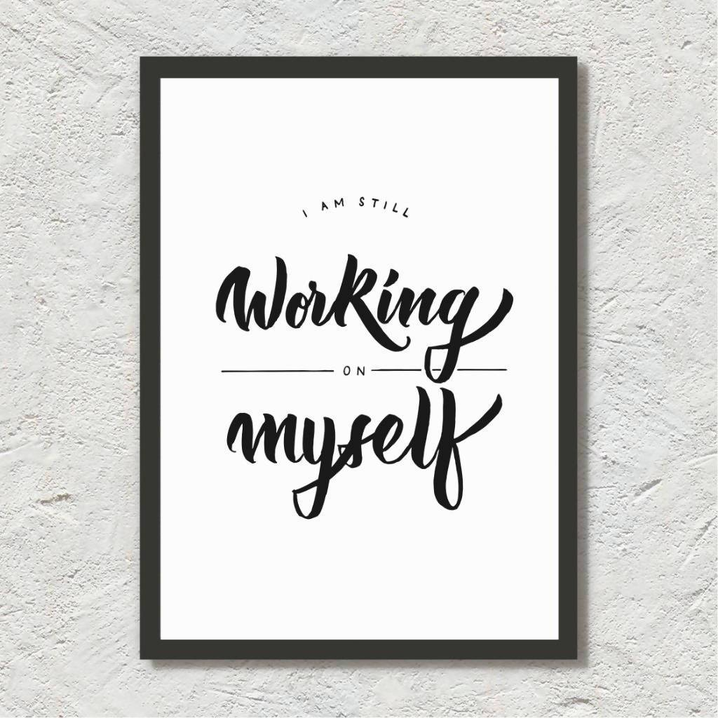 I'm Still Working On Myself - Calligraphy Art Print - Prints - Leah Design - Naiise