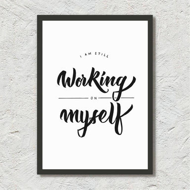 I'm Still Working On Myself - Calligraphy Art Print Prints Leah Design