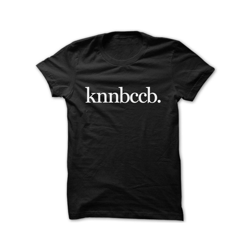 KNNBCCB T-Shirt Local T-shirts Statement