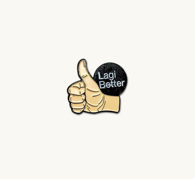 Lagi Better Pin - Local Pins - Singapulah - Naiise