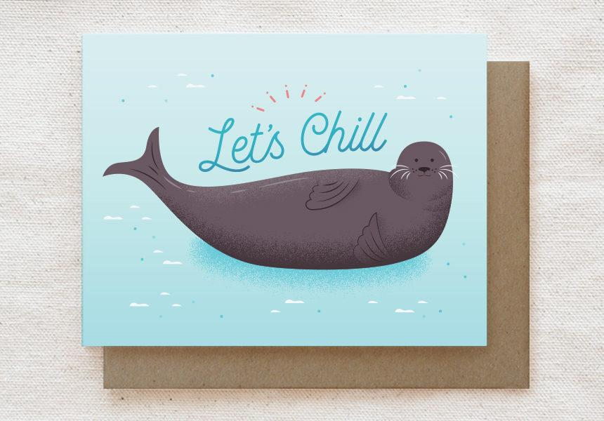 Let's Chill - Seal - Everyday Greeting Card - Generic Greeting Cards - Quirky Paper Co. - Naiise