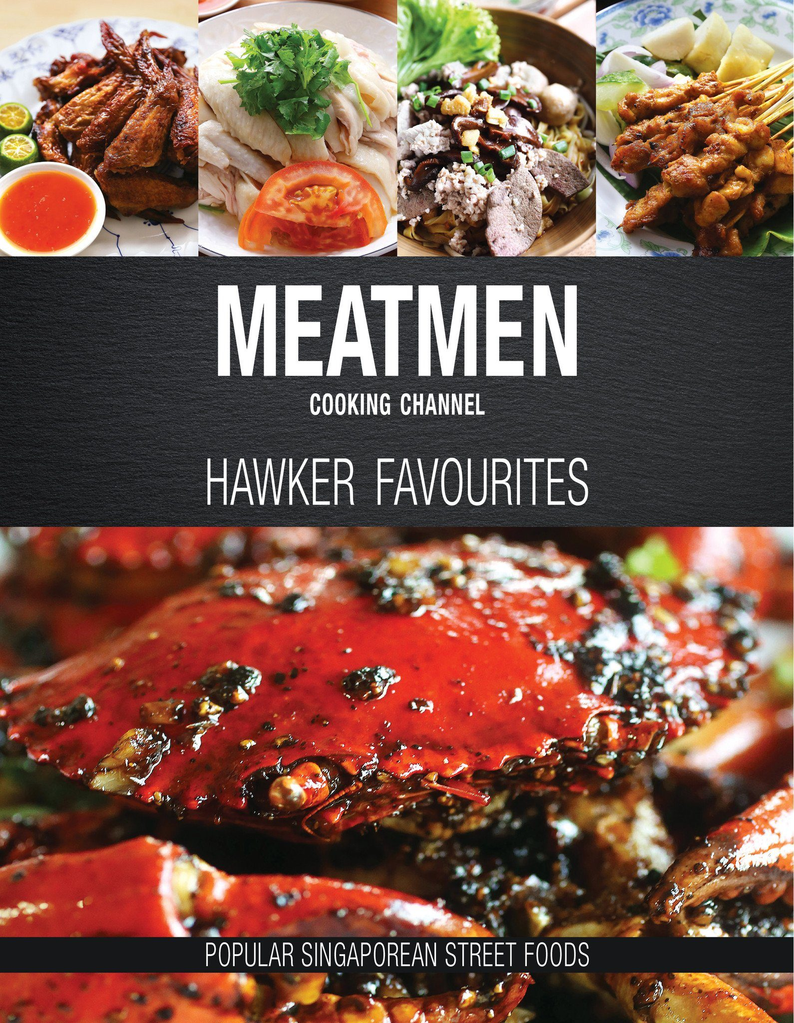 MeatMen Cooking Channel: Hawker Favourites Cookbooks Marshall Cavendish