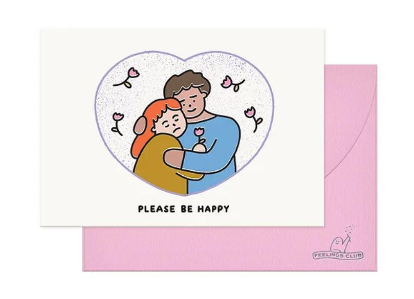 Please Be Happy Card - Girl + Boy (JUN19C5) - Generic Greeting Cards - Feelings Club - Naiise