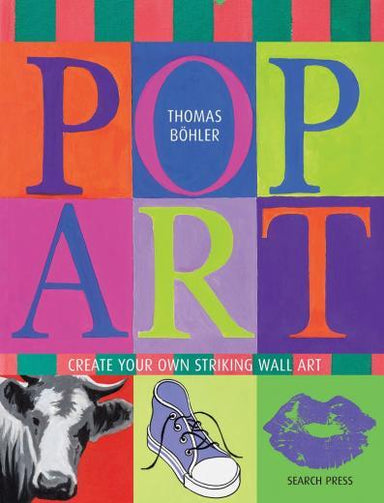 Pop Art: Create Your Own Striking Wall Art Books Tan Yang International