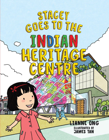 Stacey Goes to the Indian Heritage Centre (Children's Book) Local Children Books Lianne Ong