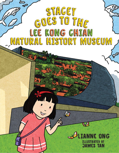 Stacey Goes to the Lee Kong Chian Natural History Museum (Children's Book) Local Children Books Lianne Ong