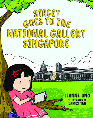 Stacey Goes to the National Gallery Singapore (Children's Book) - Local Children Books - Lianne Ong - Naiise