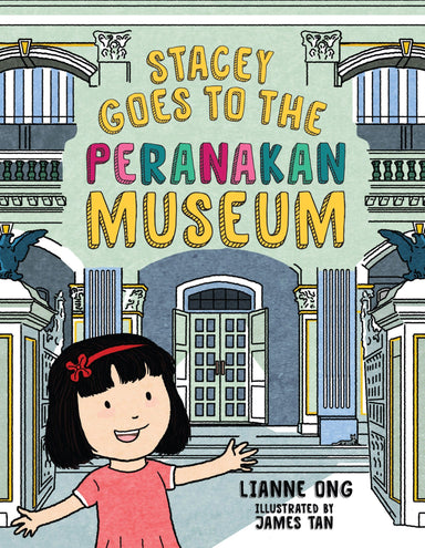 Stacey Goes to the Peranakan Museum (Children's Book) Local Children Books Lianne Ong