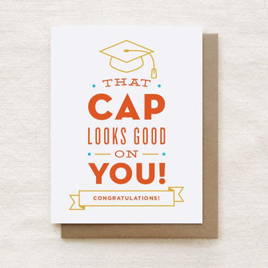 That Cap Looks Good on You - Graduation Greeting Card Graduation Cards Quirky Paper Co.