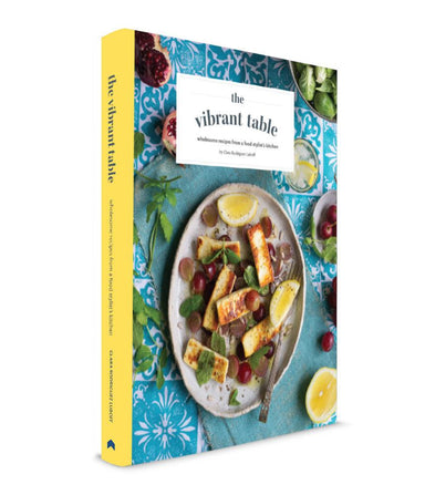 The Vibrant Table - Cookbooks - Gatehouse Publishing - Naiise