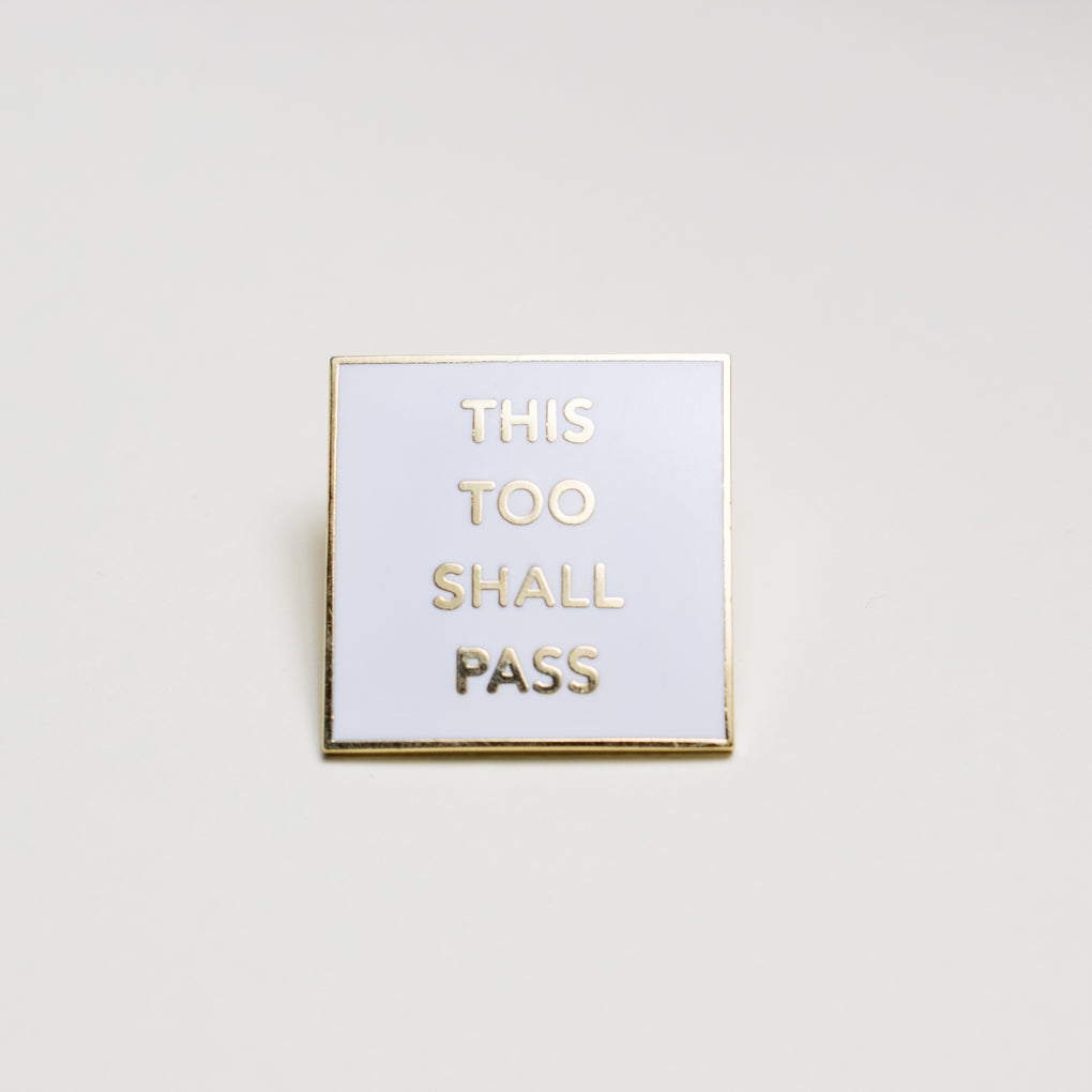 This Too Shall Pass Enamel Pin Pins The Fox Knows
